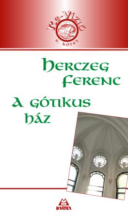 Herczeg Ferenc - A gótikus ház