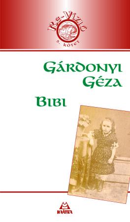 Gárdonyi Géza - Bibi
