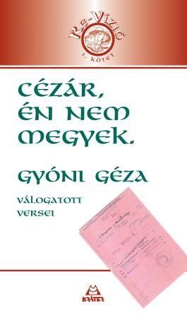 Gyóni Géza - Cézár, én nem megyek