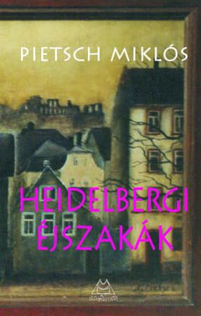 Pietsch Miklós - Heidelbergi éjszakák
