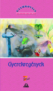 Gyurkovics Tibor - Gyerekregények