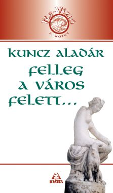 Kuncz Aladár - Felleg a város felett