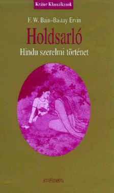 F. W. Bain - Holdsarló