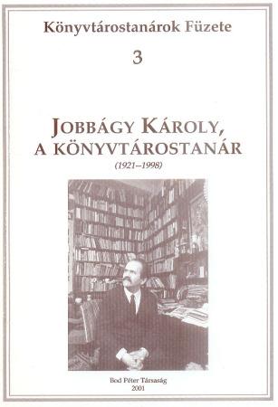 Jobbágy Károly, a Könyvtárostanár (1921-1998) pro memoriam