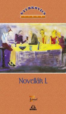 Gyurkovics Tibor - Novellák I-II.