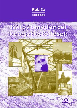 Székely András Bertalan - Kárpát-medencei Keresztkötődések