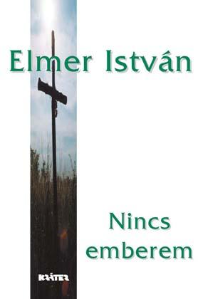 Elmer István - Nincs emberem