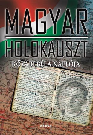 Kővári Béla - Magyar holokauszt