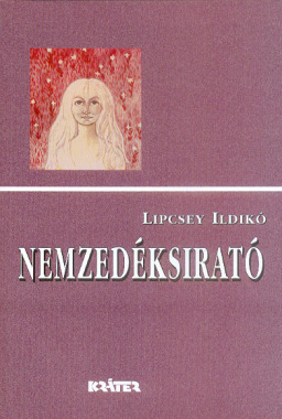 Lipcsey Ildikó - Nemzedéksirató