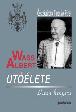 Turcsány Péter - Wass Albert utóélete: Isten kenyere