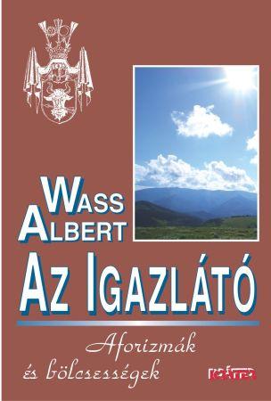Wass Albert Az Igazlátó (Aforizmák, bölcsességek és gondolatok)