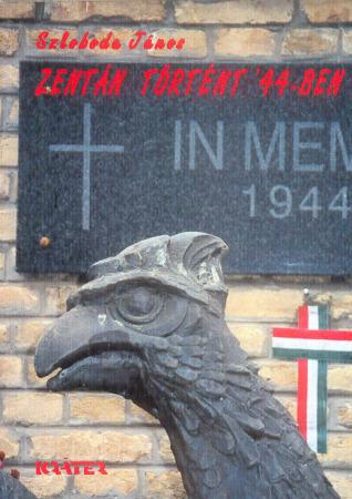 Szloboda János - Zentán történt '44-ben