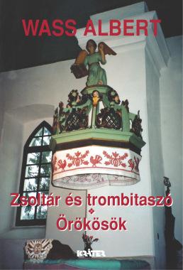 Wass Albert - Zsoltár és trombitaszó - Örökösök