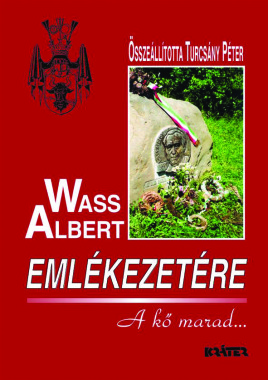 Turcsány Péter - Wass Albert emlékezetére: A kő marad...