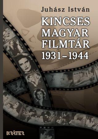 Juhász István - Kincses Magyar Filmtár (1931-1944)