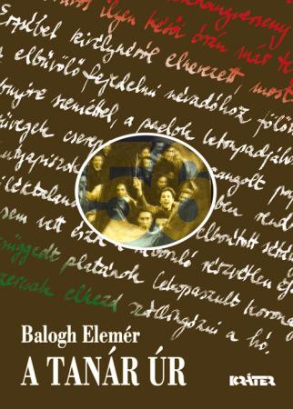 Balogh Elemér - A tanár úr