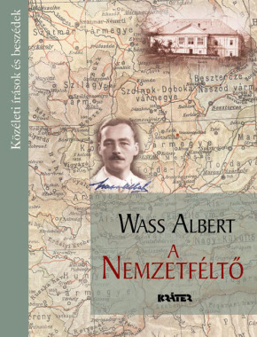 Wass Albert - Wass Albert, a Nemzetféltő