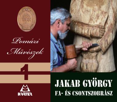 Pomázi Művészek I. - Jakab György fa- és csontszobrász