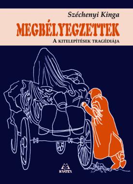 Széchenyi Kinga - Megbélyegzettek