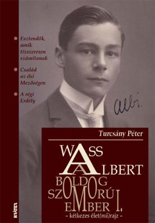 Turcsány Péter - Wass Albert, a boldog szomorúember 1.
