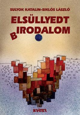 Sulyok Katalin, Siklós László - Elsüllyedt (B)irodalom