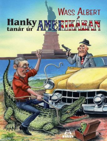 Wass Albert - Hanky tanár úr Amerikában