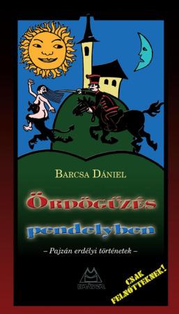 Barcsa Dániel - Ördögűzés pendelyben