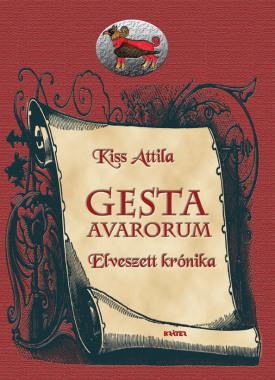 Kiss Attila - Gesta Avarorum