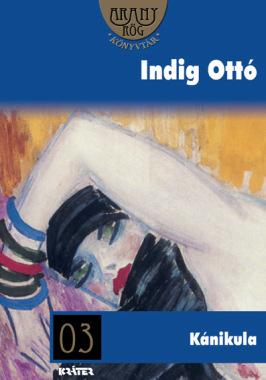 Indig Ottó - Kánikula