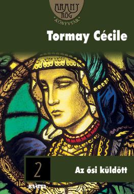 Tormay Cécile - Az ősi küldött