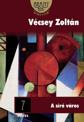 Vécsey Zoltán - A síró város