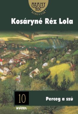 Kosáryné Réz Lola - Perceg a szú