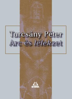 Turcsány Péter - Arc és lélek(zet)