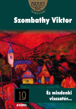 Szombathy Viktor - És mindenki visszatér
