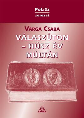 Varga Csaba - Válaszúton - Húsz év múltán