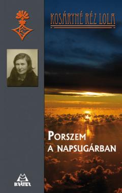 Kosáryné Réz Lola - Porszem a napsugárban