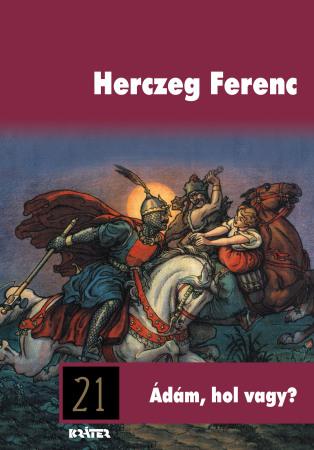Herczeg Ferenc - Ádám, hol vagy?