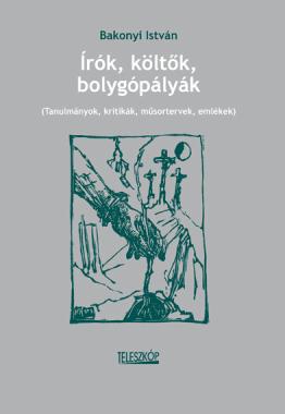 Bakonyi István - Írók, költők, bolygópályák
