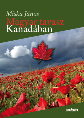 Miska János - Magyar tavasz Kanadában