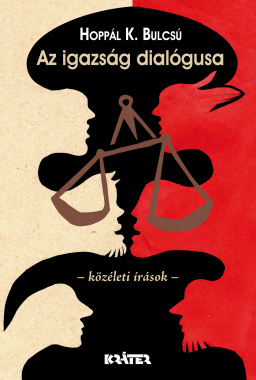 Hoppál K. Bulcsú - Az igazság dialógusa