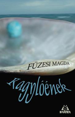 Füzesi Magda - Kagylóének