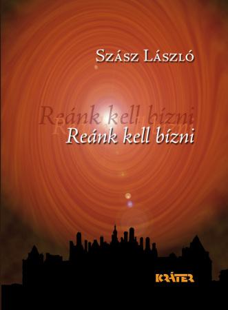 Szász László - Reánk kell bízni