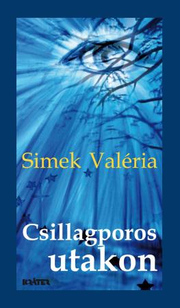 Simek Valéria - Csillagporos utakon