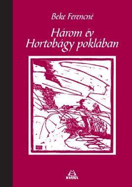 Beke Ferencné, F. M. Dosztojevszkij - Három év Hortobágy poklában