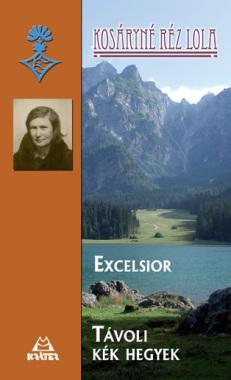 Kosáryné Réz Lola - Excelsior * Távoli kék hegyek