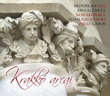Zsille Gábor, ADAM ZAGAJEWSKI, BRONISŁAW MAJ, EWA ELŻBIETA NOWAKOWSKA - Krakkó arcai