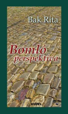 Bak Rita - Bomló perspektíva