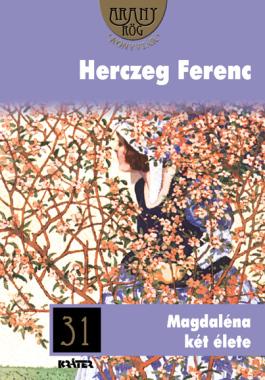 Herczeg Ferenc - Magdaléna két élete